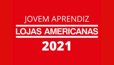 Jovem Aprendiz Lojas Americanas 2021