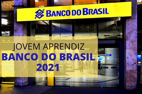 Jovem Aprendiz Banco do Brasil 2021